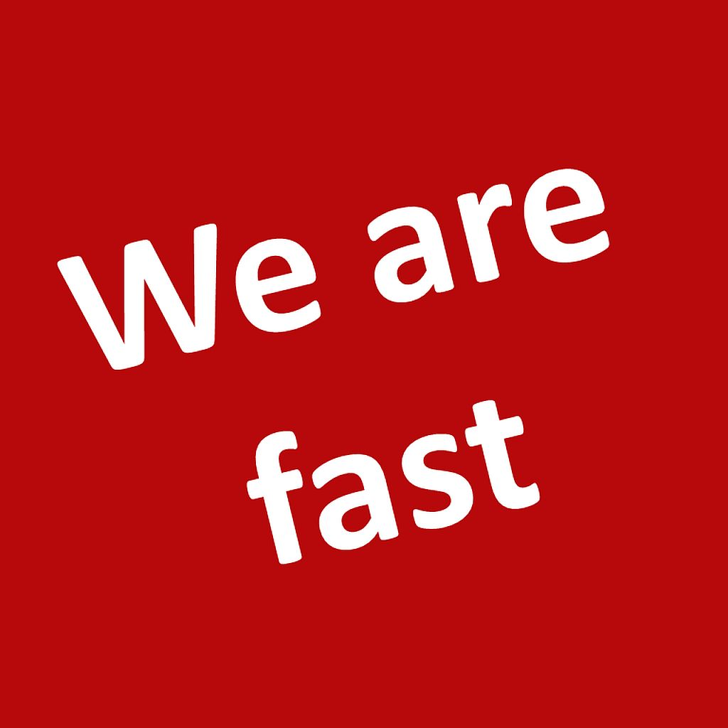 We are fast